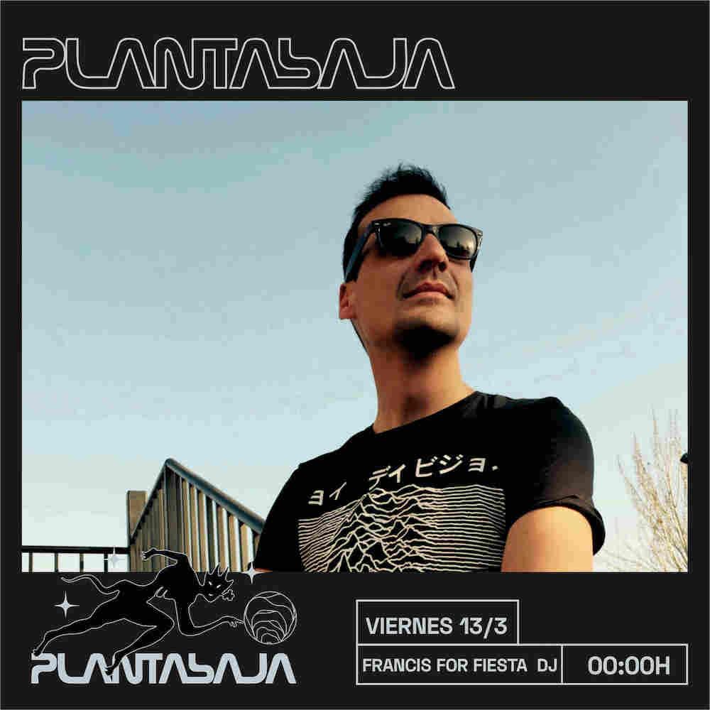 Francis For Fiesta DJ (CANCELADO) Planta Baja