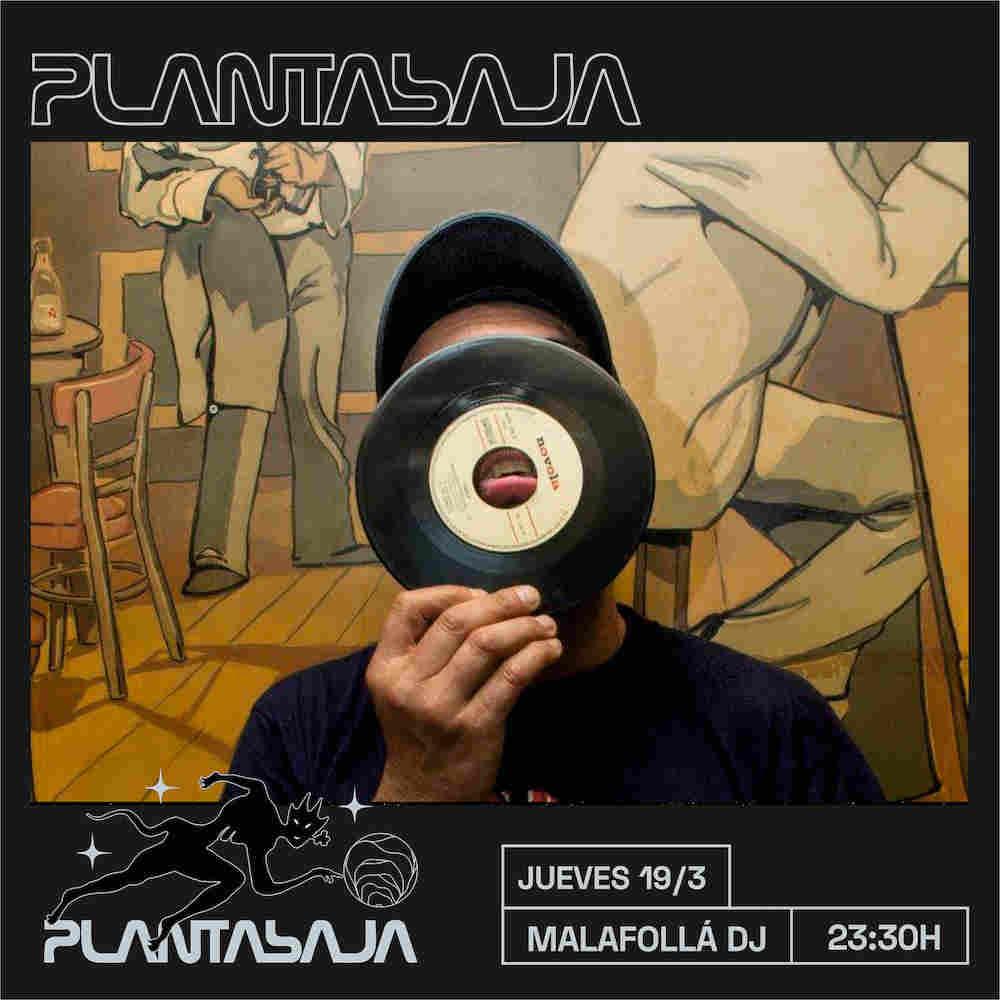 Malafollá DJ Planta Baja