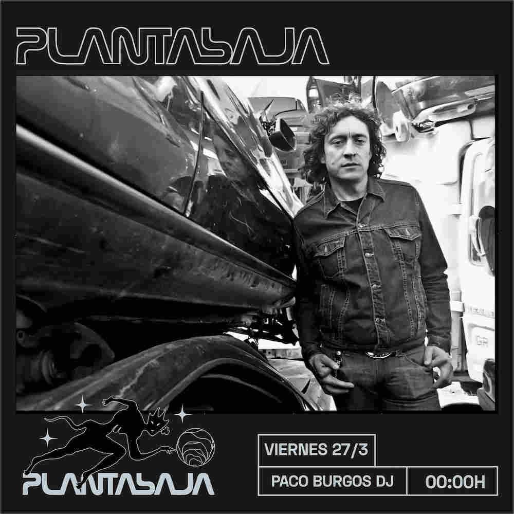 Paco Burgos DJ Planta Baja