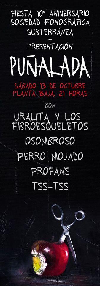 Fiesta 10º Aniversario Sociedad Fonográfica Subterránea + Presentación del disco colectivo PUÑALADA Planta Baja