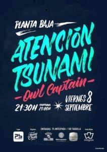 ATENCIÓN TSUNAMI + OWL CAPTAIN Planta Baja