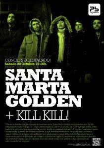 SANTA MARTA GOLDEN + KILL KILL! Planta Baja