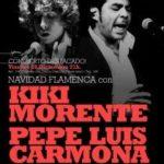 Navidad Flamenca con KIKI MORENTE & PEPE LUIS CARMONA HABICHUELA Planta Baja