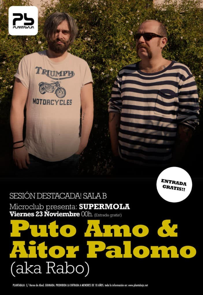 """SUPERMOLA"" Puto Amo & Aitor Palomo aka Rabo Planta Baja"