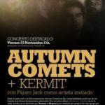 AUTUMN COMETS + KERMIT Planta Baja