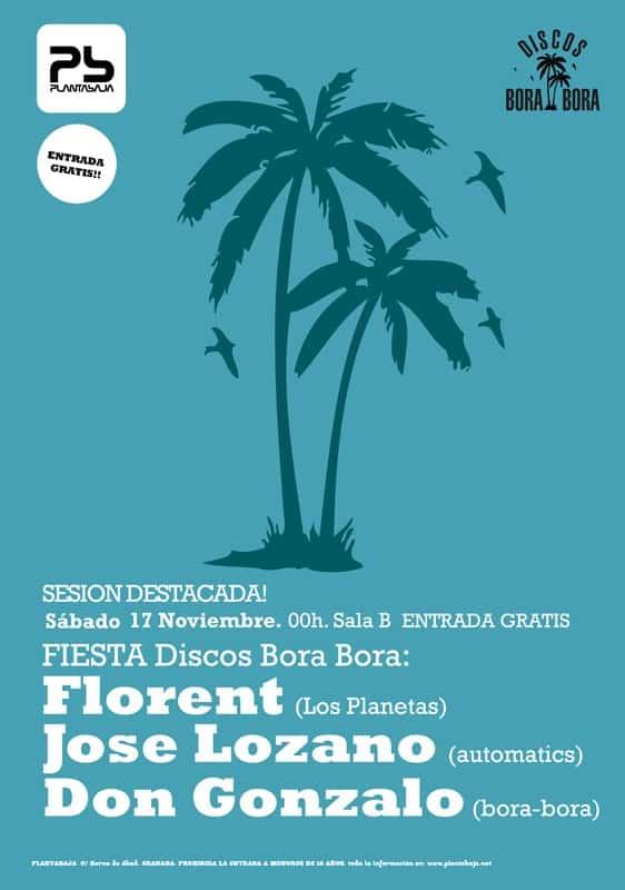 Florent (Los Planetas) + Jose Lozano (automatics) + Don Gonzalo (bora-bora) Planta Baja