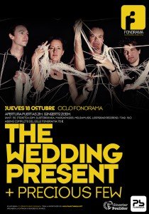THE WEDDING PRESENT + Precious Few Planta Baja