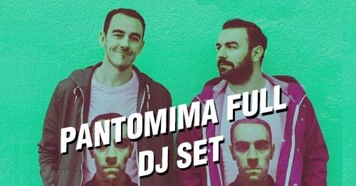 Pantomima Full DJ SET Planta Baja