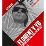Florent y yo (Los Planetas/Los Pilotos) Planta Baja