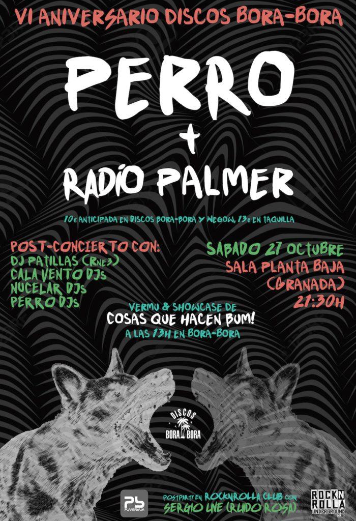 VI Aniversario Discos Bora-Bora: PERRO + RADIO PALMER Planta Baja