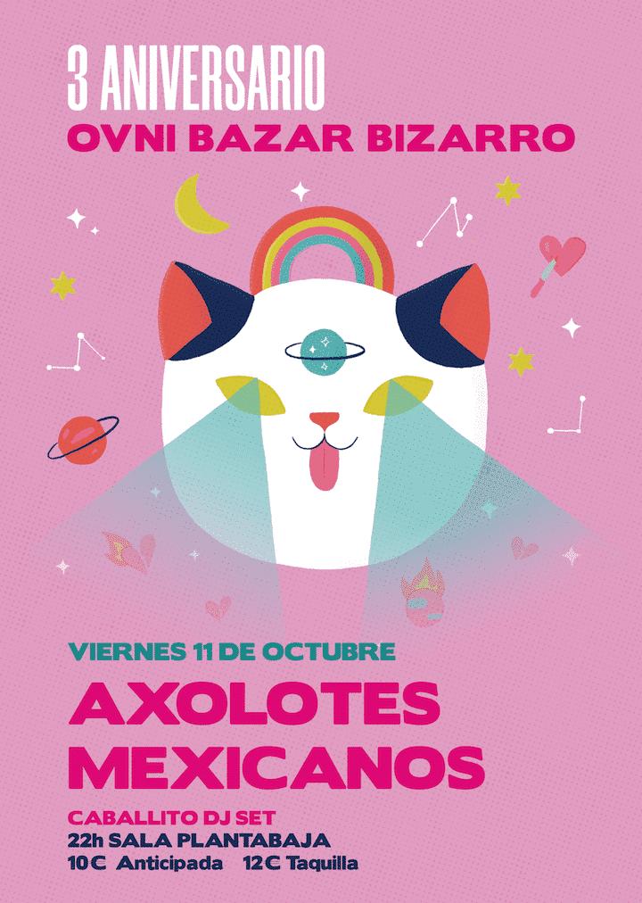 III Aniversario OVNI BAZAR BIZARRO: AXOLOTES MEXICANOS Planta Baja