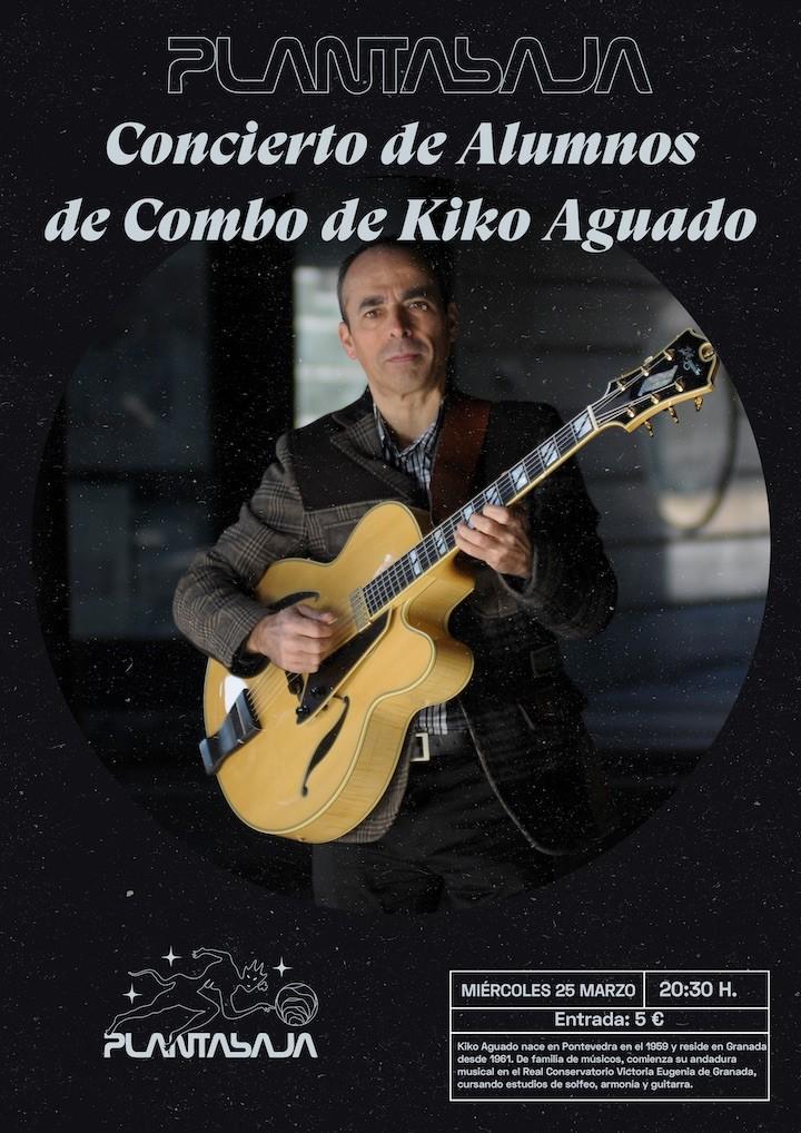 CONCIERTO DE ALUMNOS DE COMBO DE KIKO AGUADO Planta Baja