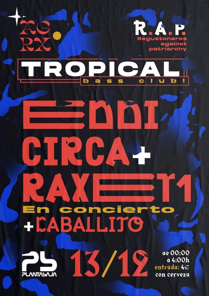 TROPICAL BASS CLUB X ÁGORAX: EDDI CIRCA + RAXET1 Planta Baja