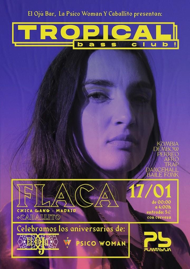 Tropical Bass Club: Flaca (Chica Gang) Planta Baja