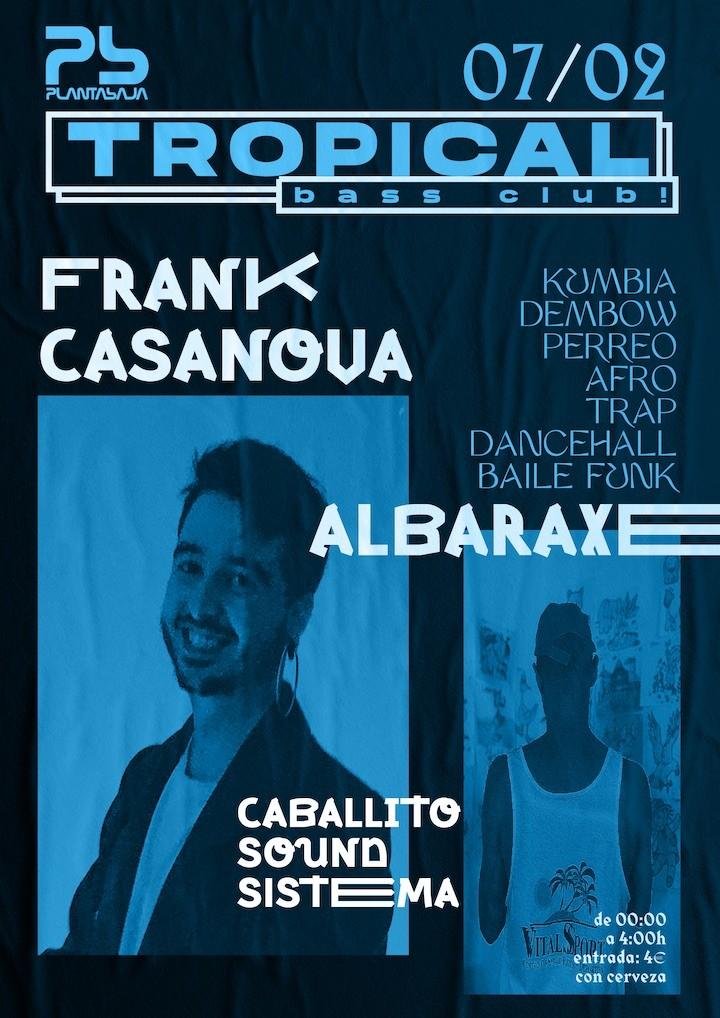 Tropical Bass Club: Frank Casanova + Albaraxe Planta Baja