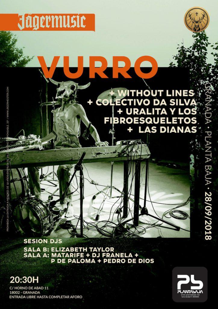 VURRO + WITHOUT LINES + COLECTIVO DA SILVA + URALITA Y LOS FIBROESQUELETOS + LAS DIANAS Planta Baja