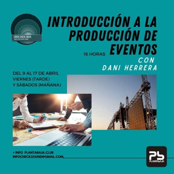 INTRODUCCIÓN A LA PRODUCCIÓN DE EVENTOS CON DANI HERRERA Planta Baja