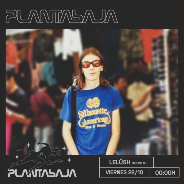 Lelüsh (sesión dj) (22/10/21) Planta Baja