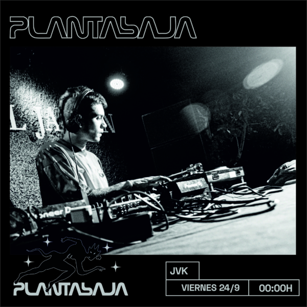 JVK (sesión DJ)(24/9/21) Planta Baja