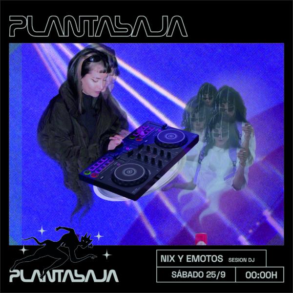 NIX Y EMOTOS (sesión DJ)(25/9/21) Planta Baja