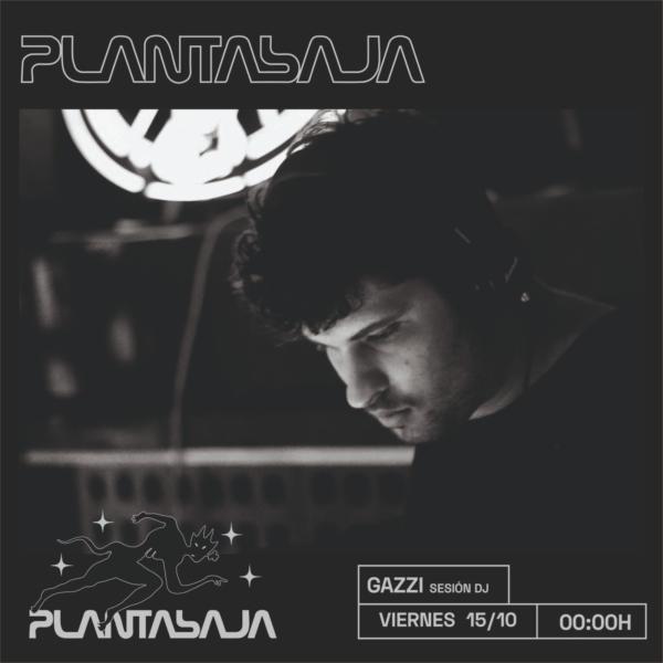 GAZZI (SESIÓN DJ sala b) (15/10/21) Planta Baja