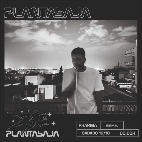 PHARMA (sesión dj sala b) (16/10/21) Planta Baja